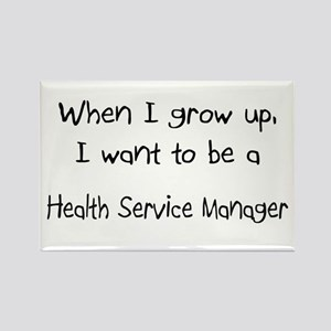 When I grow up I want to be a Health Service Manag