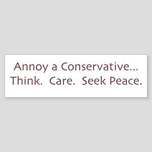 Annoy a Conservative Bumper Sticker