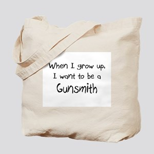 When I grow up I want to be a Gunsmith Tote Bag