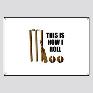 This Is How I Roll Cricket Banner