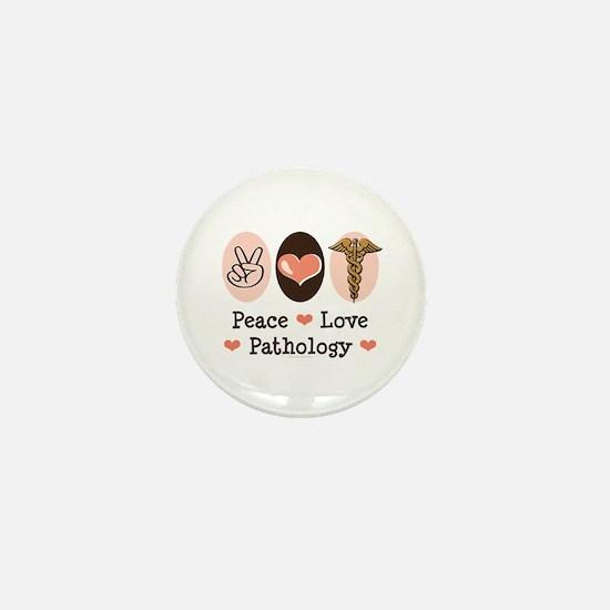 Peace Love Pathology Mini Button