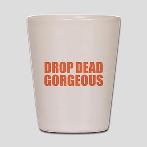 Drop Dead Gorgeous Shot Glass