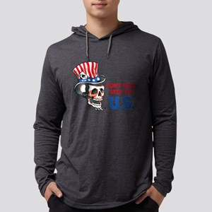 Don't Mess with the U.S. Long Sleeve T-Shirt