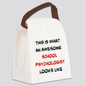 awesome school psychologist Canvas Lunch Bag