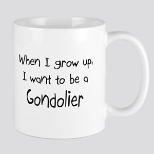 When I grow up I want to be a Gondolier Mug