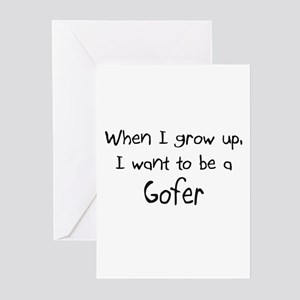 When I grow up I want to be a Gofer Greeting Cards