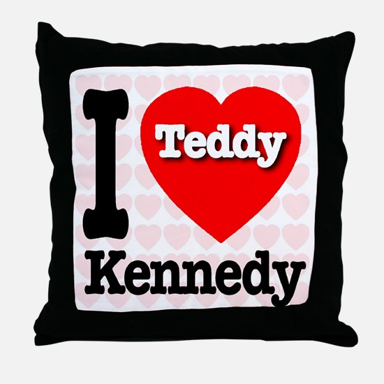 I Love Teddy Kennedy Throw Pillow
