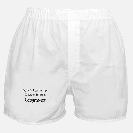 When I grow up I want to be a Geographer Boxer Sho