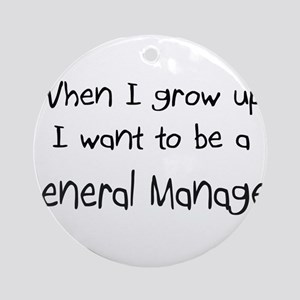 When I grow up I want to be a General Manager Orna