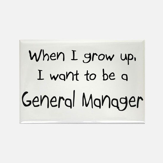 When I grow up I want to be a General Manager Rect