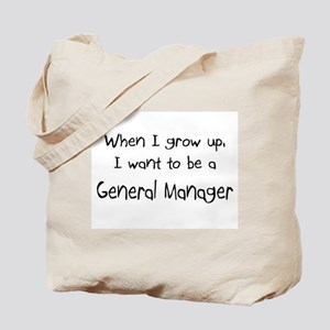 When I grow up I want to be a General Manager Tote
