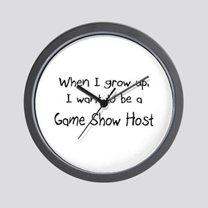 When I grow up I want to be a Game Show Host Wall