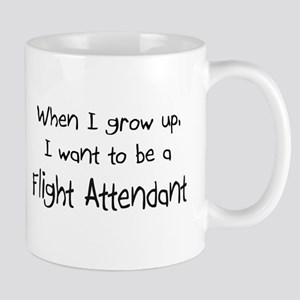 When I grow up I want to be a Flight Attendant Mug