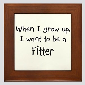 When I grow up I want to be a Fitter Framed Tile