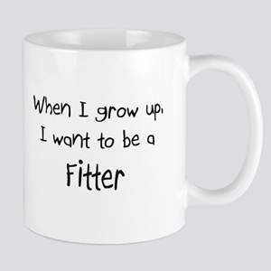 When I grow up I want to be a Fitter Mug