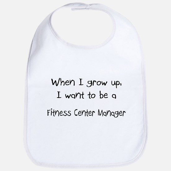 When I grow up I want to be a Fitness Center Manag