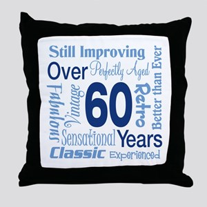 Over 60 years, 60th Birthday Throw Pillow