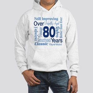Over 80 years, 80th Birthday Hooded Sweatshirt