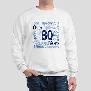 Over 80 years, 80th Birthday Sweatshirt