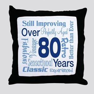 Over 80 years, 80th Birthday Throw Pillow