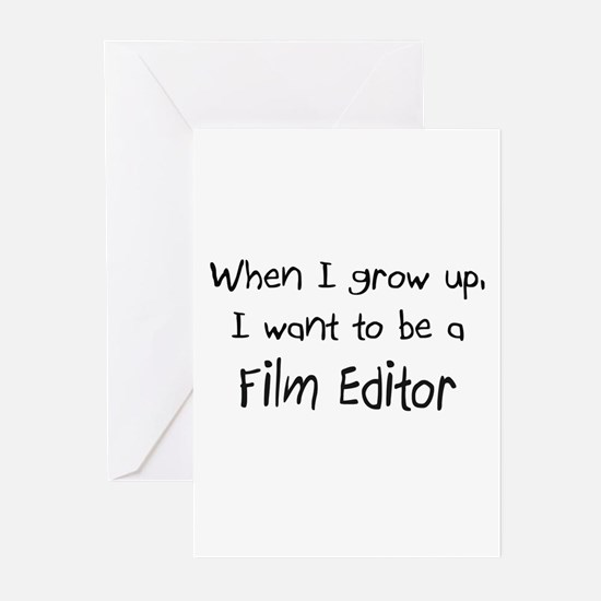 When I grow up I want to be a Film Editor Greeting