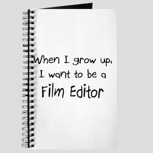 When I grow up I want to be a Film Editor Journal
