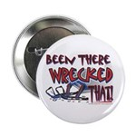 "Been There Wrecked That 2.25"" Button (10 pack"