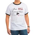 When Hell freezes Ringer T