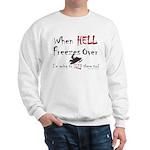 When Hell freezes Sweatshirt