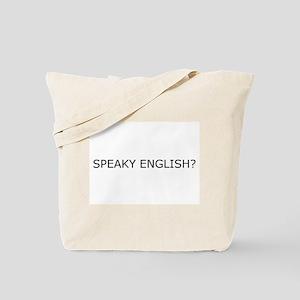 Speaky English? Tote Bag
