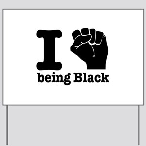 I love being black Yard Sign