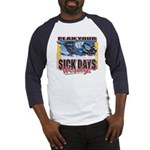 Plan Your Sick Days Wisely Baseball Jersey