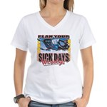 Plan Your Sick Days Wisely Women's V-Neck T-Shirt