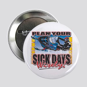 "Plan Your Sick Days Wisely 2.25"" Button"