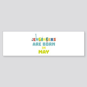 Engineers are born in May C863d Bumper Sticker
