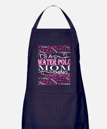 Its A Water Polo Mom Things You Would Apron (dark)