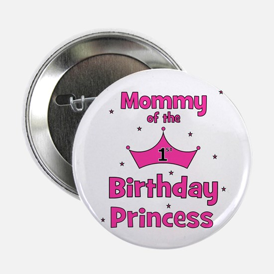 "Mommy of the 1st Birthday Pri 2.25"" Button"