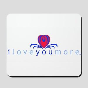 I Love You More (TM) Mousepad