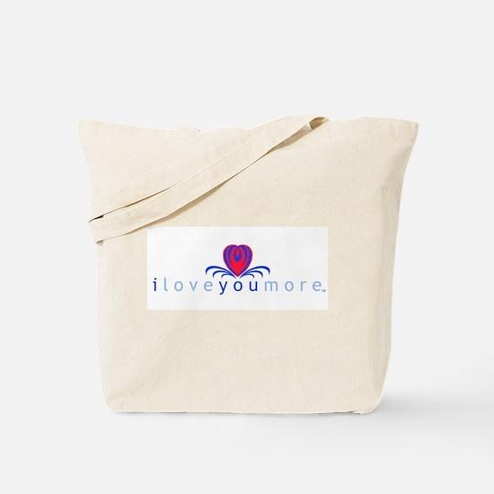 I Love You More (TM) Tote Bag