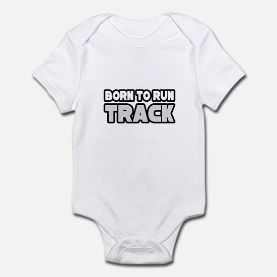 """Born to Run Track"" Infant Bodysuit"