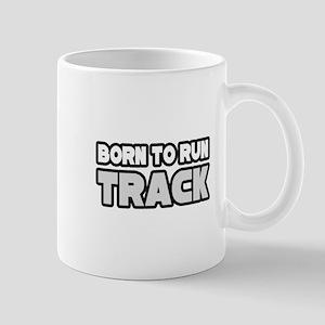 """""""Born to Run Track"""" Mug"""