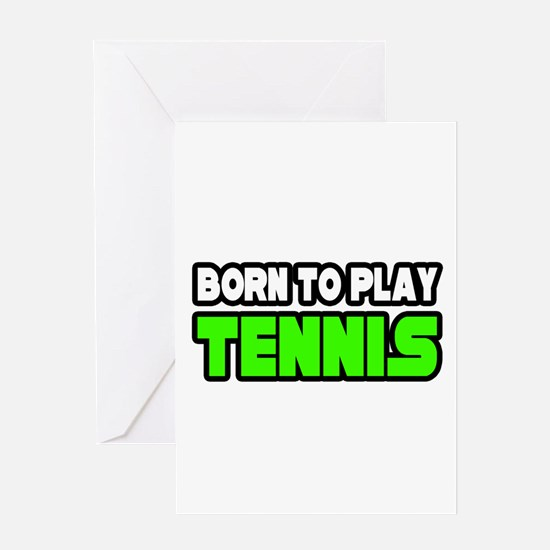 """Born to Play Tennis"" Greeting Card"