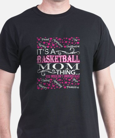 Its A Basketball Mom Things You Wouldnt Un T-Shirt