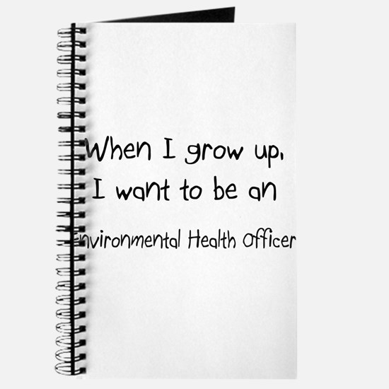 When I grow up I want to be an Environmental Healt