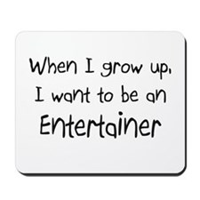 When I grow up I want to be an Entertainer Mousepa