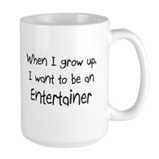 When I grow up I want to be an Entertainer Large M