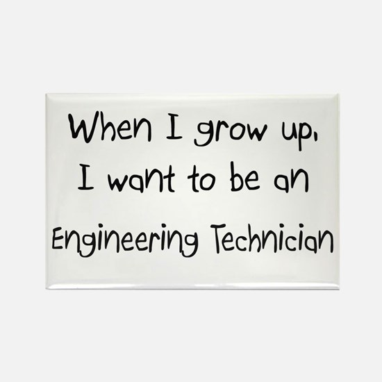 When I grow up I want to be an Engineering Technic
