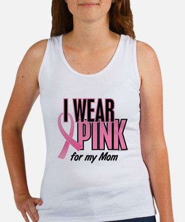 I Wear Pink For My Mom 10 Women's Tank Top