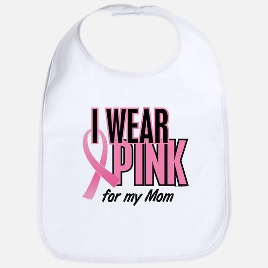 I Wear Pink For My Mom 10 Bib