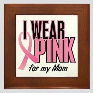I Wear Pink For My Mom 10 Framed Tile